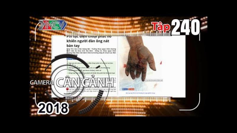 CAMERA CẬN CẢNH   Tập 240 FULL   Nổ điện thoại - Nỗi lo của phụ huynh - Trộm xe - Trạm trung chuyển