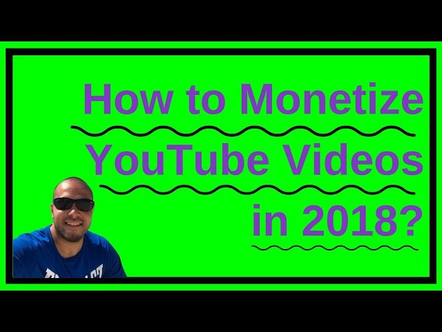How to monetize youtube videos (2018)!