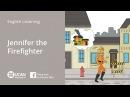 Learn English Listening | Beginner: Lesson 7. Jennifer the Firefighter