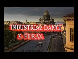 INDUSTRIAL DANCE X-FERAX . NEW 2018 ) Saint Petersburg Russia.