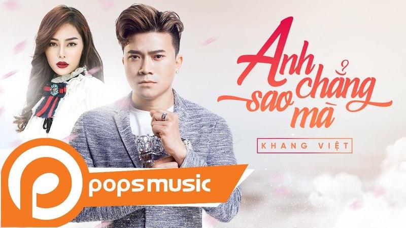 Anh Chẳng Sao Mà Khang Việt Official Music Video
