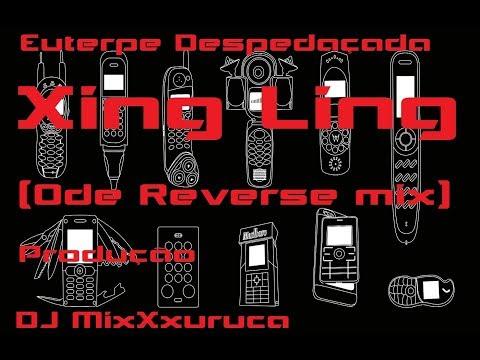 Euterpe Despedaçada - Xing Ling (Ode Reverse mix) - Produção DJ MixXxuruca