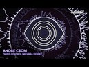 Andre Crom Mind Control Wehbba Remix Track of the Day