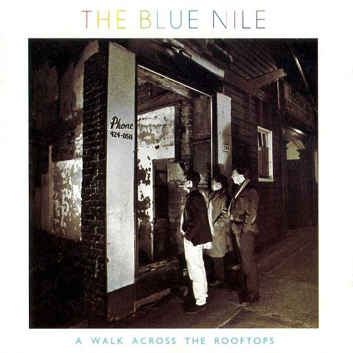 The Blue Nile альбом A Walk Across the Rooftops (Deluxe Version)
