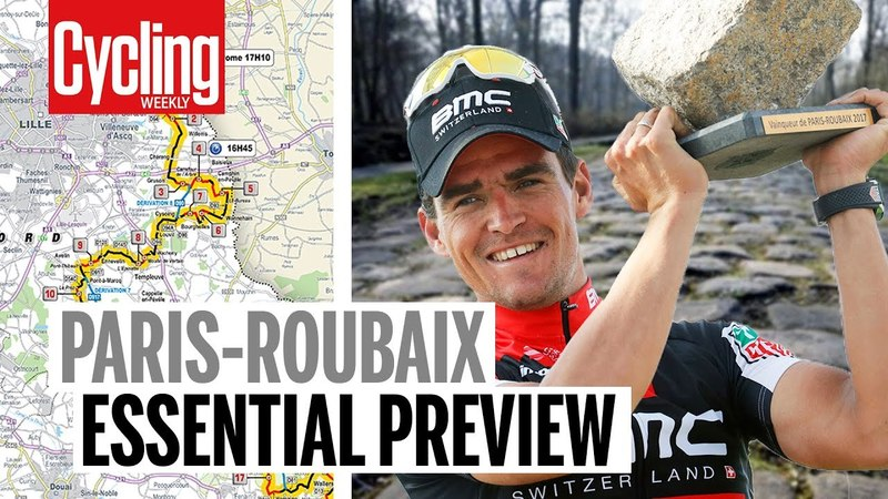 Paris-Roubaix 2018 | Essential Preview | Cycling Weekly