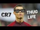 Cristiano Ronaldo Thug Life - Compiliation / 2017