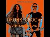 MARUV &amp Boosin - Drunk Groove (Dj Pitchugin Remix)