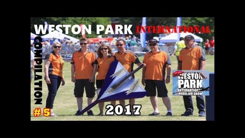 WESTON PARK INTERNATIONAL RC FLIGHTLINE COMPILATION 5 - GIANT SCALE MODELS - 2017