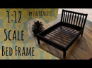 1 12 Scale Bed Frame Faerialist