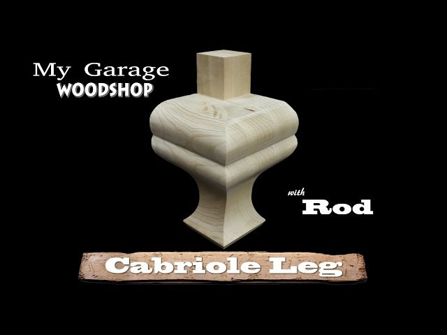 Making a Cabriole Leg