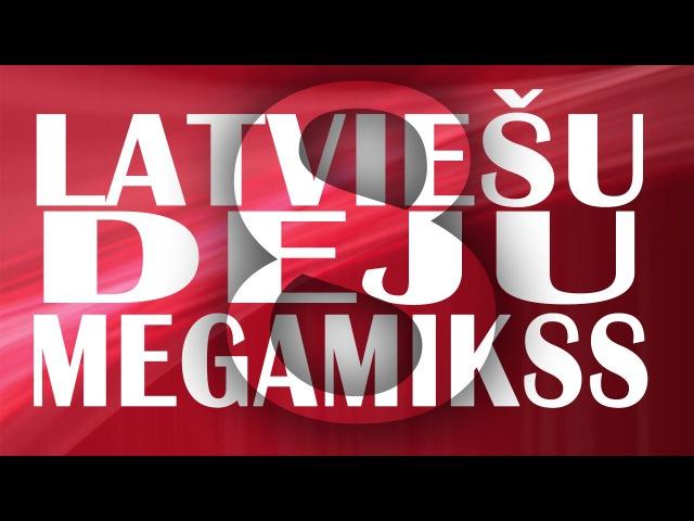 Latviešu Deju Megamikss 8 By Dj Bacon 2013 смотреть онлайн без регистрации