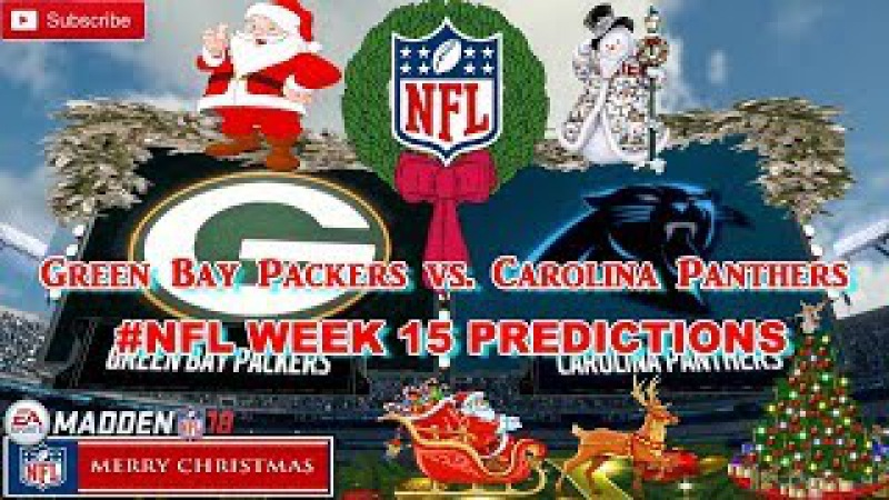 Green Bay Packers vs. Carolina Panthers | NFL WEEK 15 | Predictions Madden 18