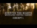 Survive the Nights - Pre-Alpha Concept Part 1 (mechanics | game features)