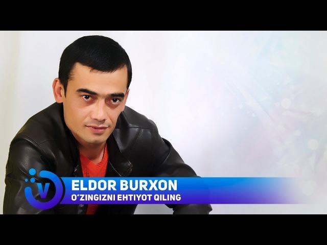 Eldor Burxon - O'zingizni ehtiyot qiling | Элдор Бурхон - Узингизни эхтиёт килинг (monolog)