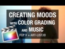 Creating Moods with Color Grading and Music (FCP X + Art-list.io)