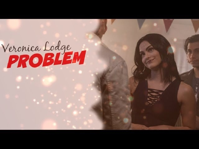 Veronica lodge   that girl is a problem (2x09)