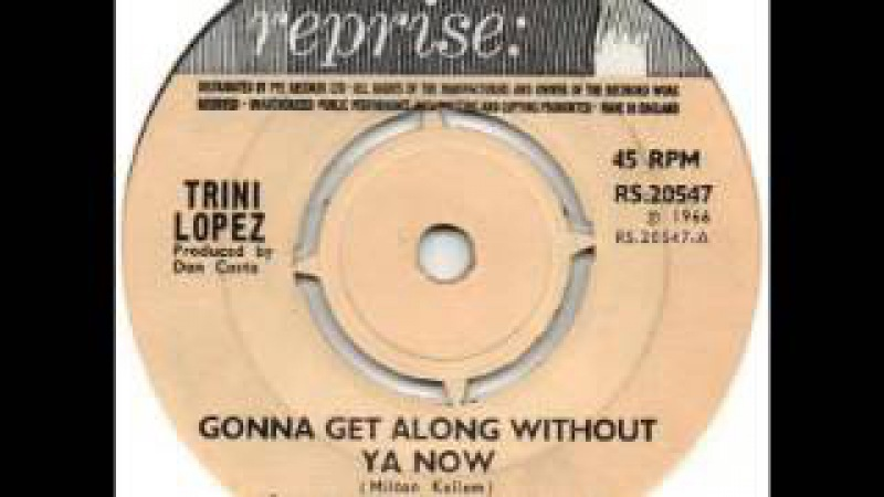 Trini Lopez - Gonna get along without ya now [1966]