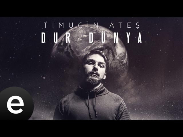 Timuçin Ateş - Dur Dünya - Albüm Teaser durdünya timuçinateş - Esen Müzik esenmüzik