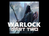 Dungeons and Dragons Lore Warlock (Part Two)