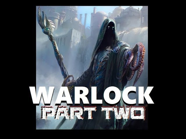 Dungeons and Dragons Lore Warlock Part Two