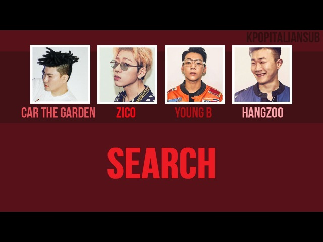 [SUB ENG / ITA] YOUNG B, HANGZOO - Search (ft. Car The Garden, Zico)