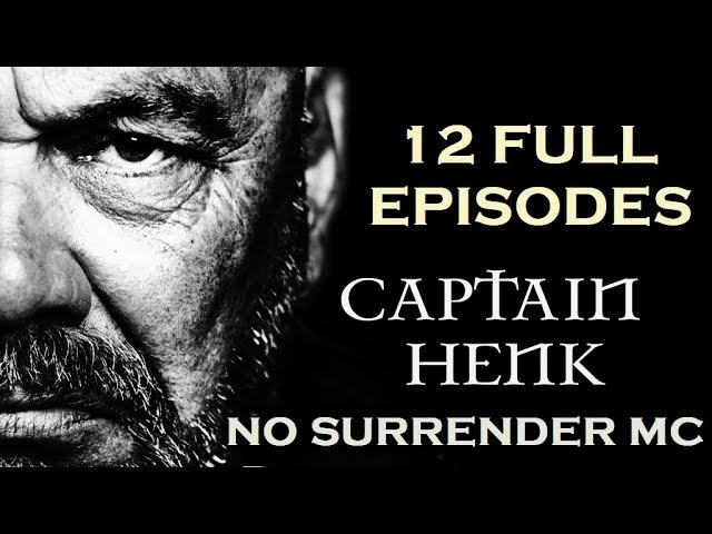 CAPTAIN HENK - 12 FULL EPISODES OF NO SURRENDER MC DOCUMENTARY - VOLLEDIGE DOCUMANTAIRE 2017