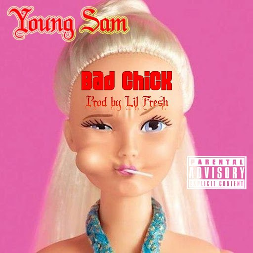 Young Sam альбом Bad Chick