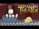 Играем в Battleblock Theater - Праздничный Co-op на Четверых!