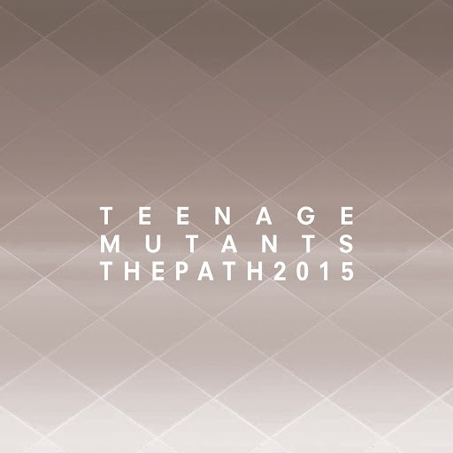 Teenage Mutants альбом The Path 2015
