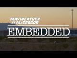 Mayweather vs McGregor Embedded  Vlog Series - Episode 3