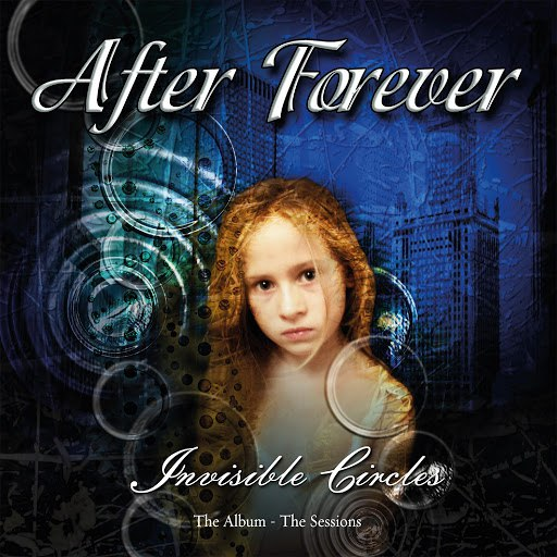 After Forever альбом Invisible Circles: The Album – The Sessions (Remastered)