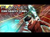 VIRTUAL REALITY TENNIS IN ZERO-GRAVITY! | Plannes Gameplay (HTC Vive VR)
