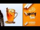 Видеоурок: рисуем пряный чай с лимоном