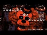[FNaF/SFM/Collab] Tonight We Strike!