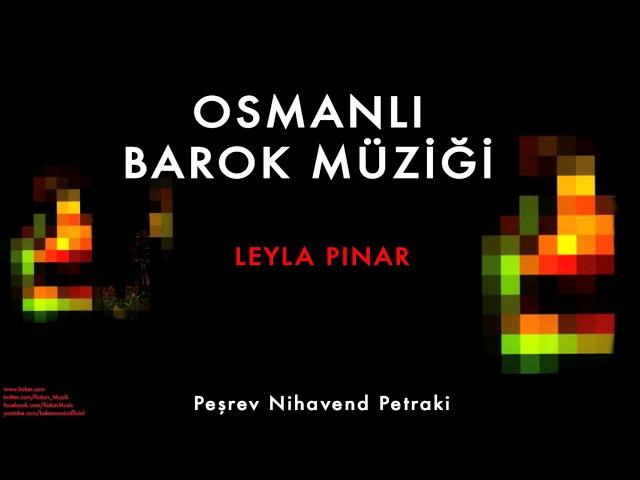 Leyla Pınar - Peşrev Nihavend Petraki [ Osmanlı Barok Müziği © 2009 Kalan Müzik ]