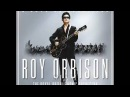 ROY ORBISON with the Royal Philharmonic Orchestra YOU GOT IT 2017 version