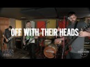 Off With Their Heads - Start Walking/Drive/Nigel Live! from The Rock Room
