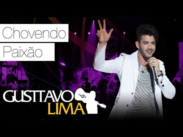 Gusttavo Lima Chovendo Paix o DVD Ao Vivo Em S o Paulo Clipe Oficial