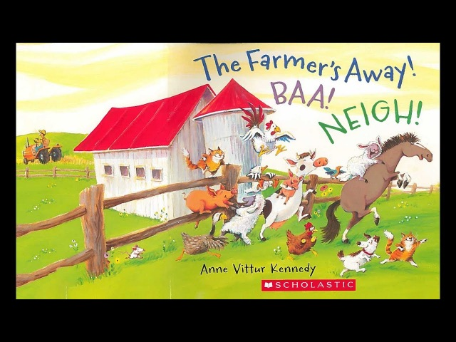 The Farmer's Away! BAA! NEIGH! - A Children's Book