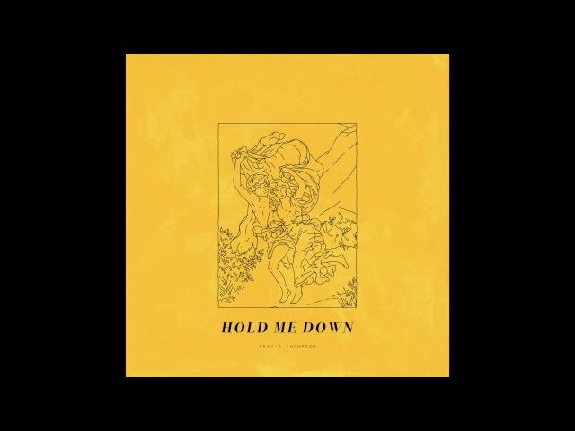 Travis Thompson Hold Me Down prod Nima Skeemz Official Audio