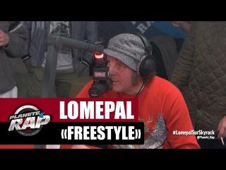 Freestyle - Lomepal, Philippe Katerine, Alkpote &Co #PlanèteRap