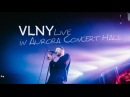 VLNY Live in Aurora Concert Hall 28 11 2017