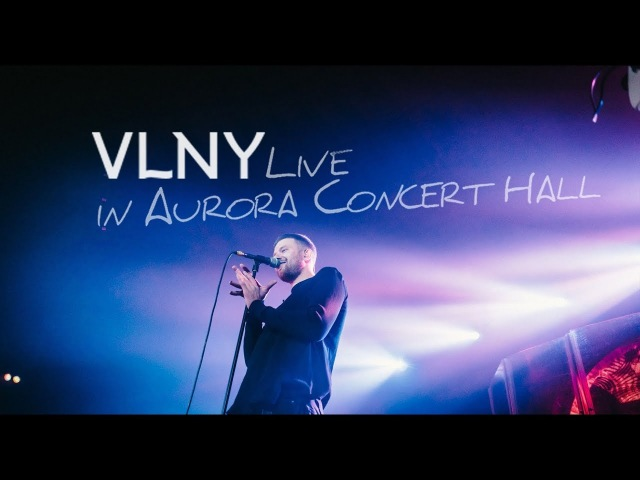 VLNY – Live in Aurora Concert Hall (28.11.2017)