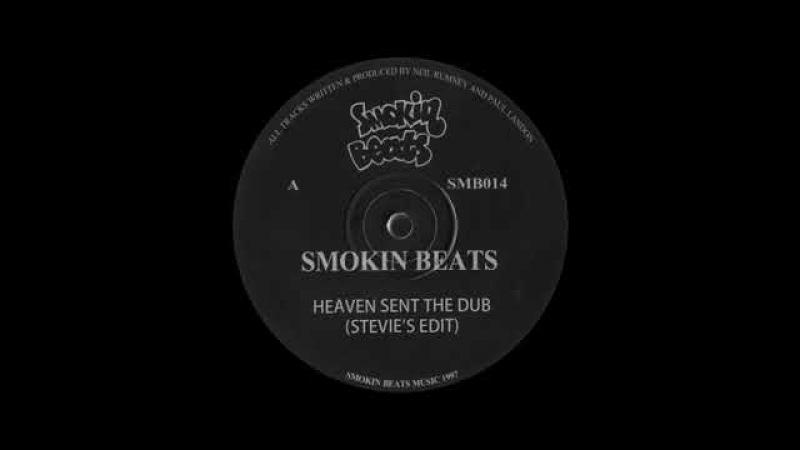Smokin' Beats - Heaven Sent The Dub (Stevie's Edit)