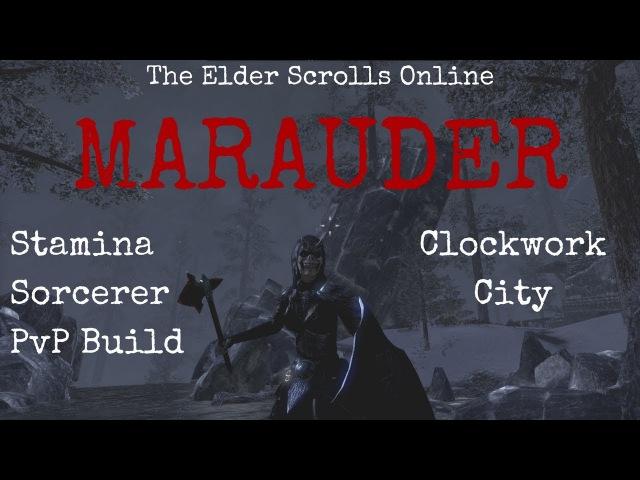 ESO PvP Marauder Stamina Sorcerer PvP Build Clockwork City
