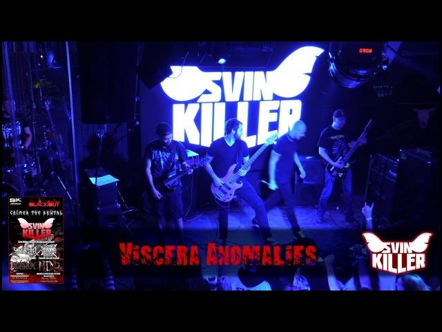 SVIN KILLER - Viscera Anomalies/Removal of Useless Intestines (Crimea The Brutal)