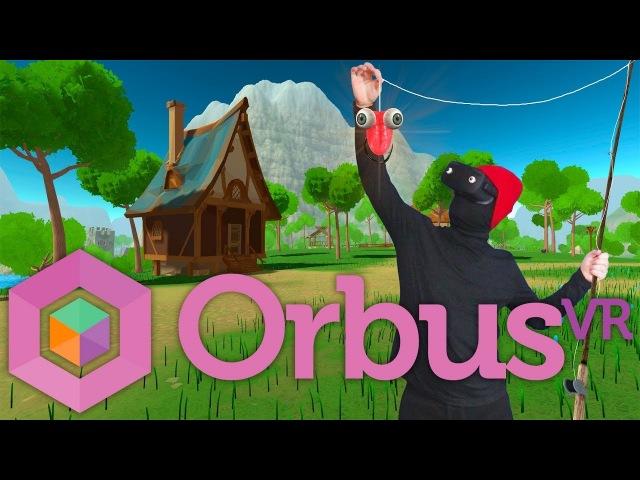 Orbus VR - И рыбку половил и боссов порейдил в первой VR MMO RPG