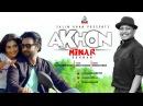 Minar Rahman Akhon এখন Apurba Samia Othoi Valentine Day 2018 New Music Video