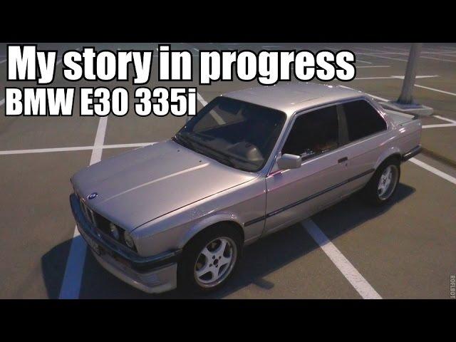 BMW E30 335i My story in progress