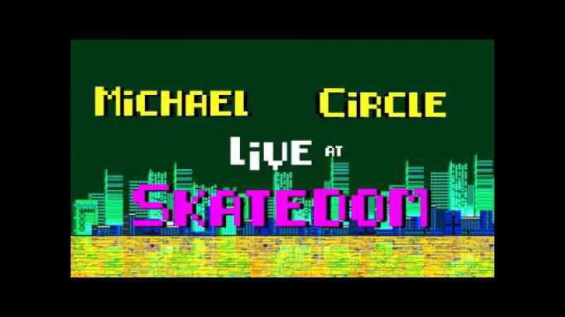 Michael Circle - Take a Mic (live at skatedom)
